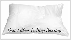 Best Pillow To Stop Snoring