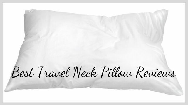 Best Travel Neck Pillow Reviews