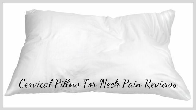 Cervical Pillow For Neck Pain Reviews