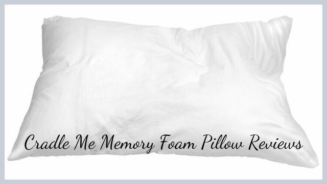 Cradle Me Memory Foam Pillow Reviews