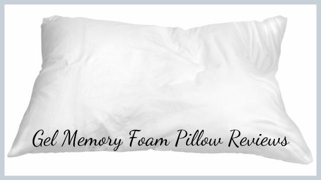 Gel Memory Foam Pillow Reviews