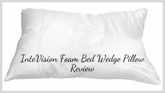 InteVision Foam Bed Wedge Pillow Review