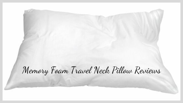Memory Foam Travel Neck Pillow Reviews