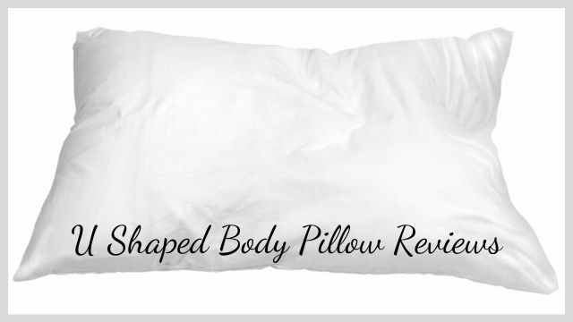 U Shaped Body Pillow Reviews