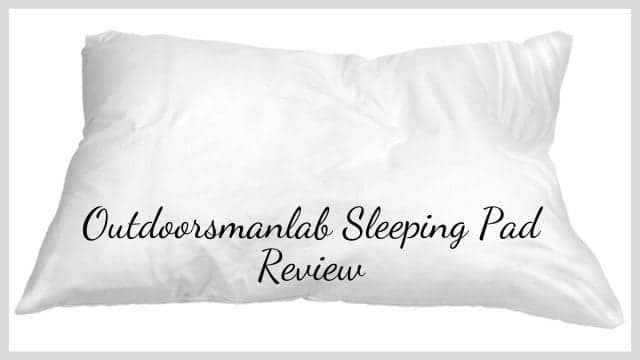 Outdoorsmanlab Sleeping Pad Review