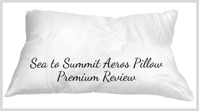 Sea to Summit Aeros Pillow Premium Review