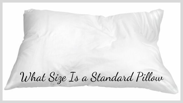 What Size Is a Standard Pillow